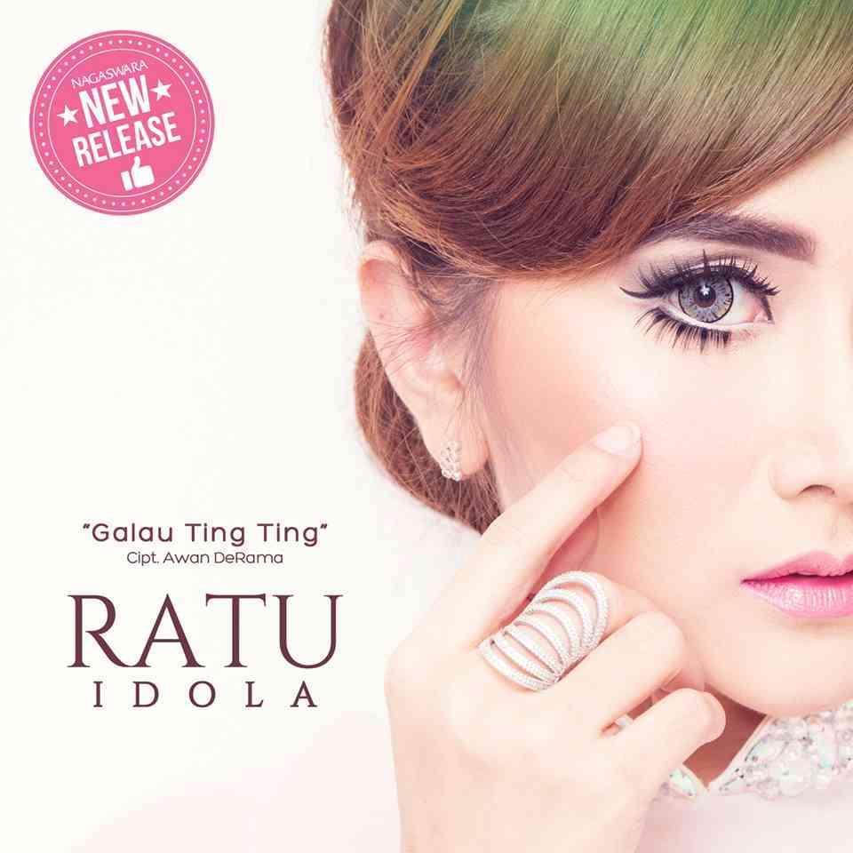 Ratu Idola Rilis Single Galau Ting Ting