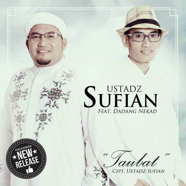 Ustad Sufian Rilis Single Religi Taubat Featuring Dadang Nekad