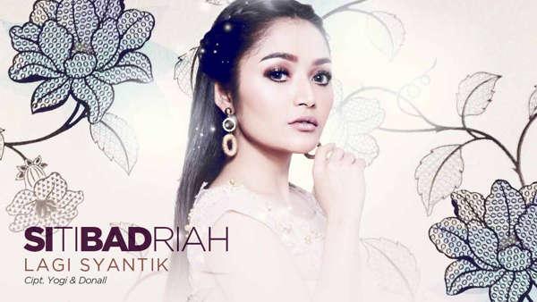 Siti Badriah Hari Ini Pemutaran Serentak Lagu Lagi Syantik ...