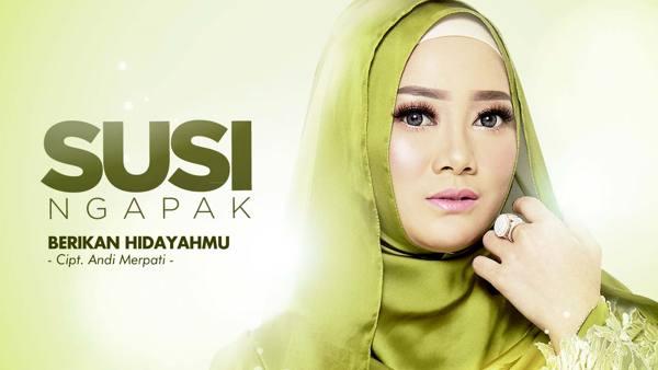 Susi Ngapak Menjelang Ramadhan Kenalkan Single Berikan HidayahMu